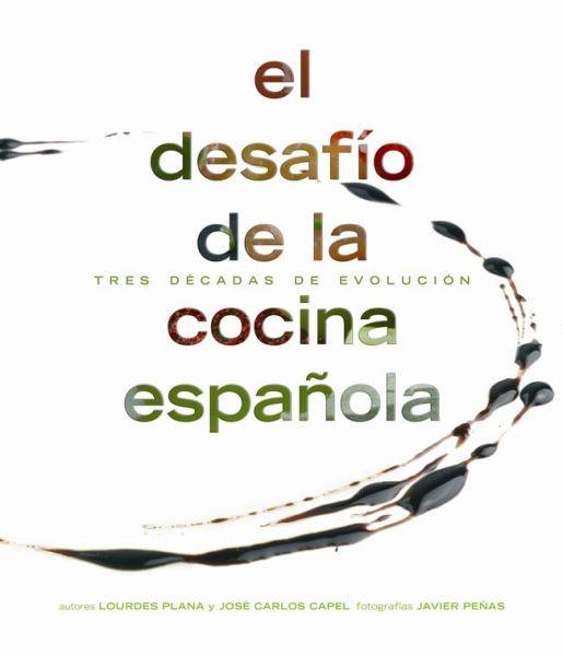 El desafío de la cocina española: Tres décadas de evolución