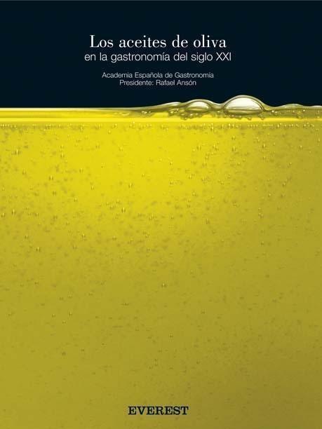 Los aceites de oliva en la gastronomia del siglo XXI