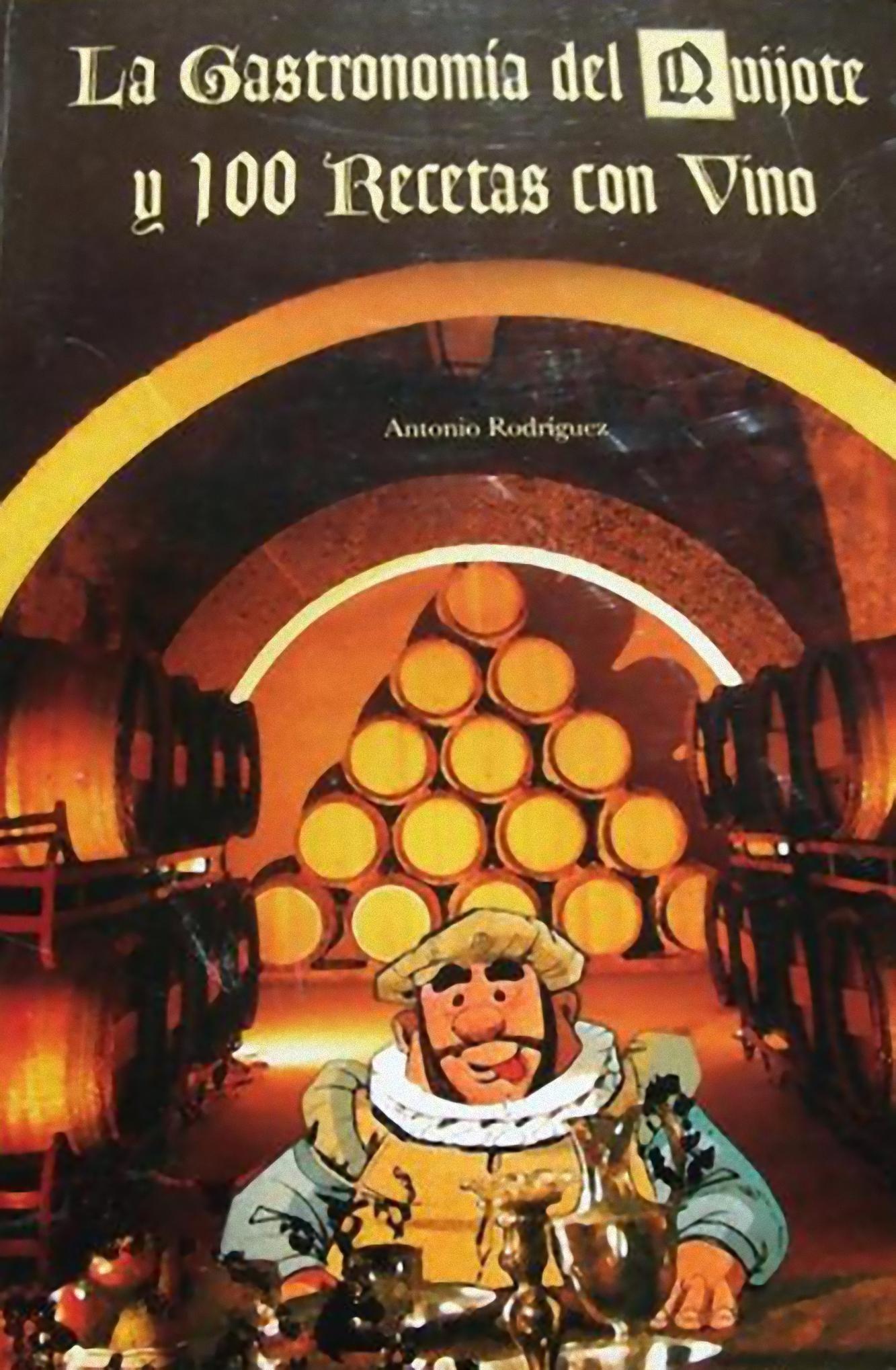 La gastronomía del Quijote y 100 recetas con vino