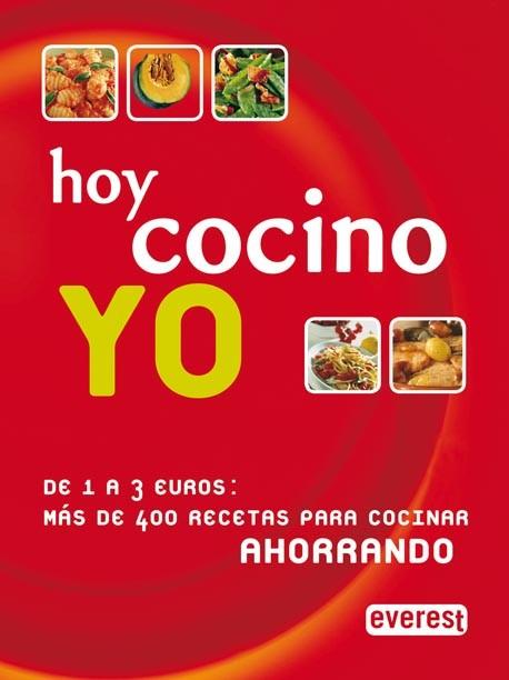 Hoy cocino yo. De 1 a 3 euros: más de 400 recetas para cocinar ahorrando
