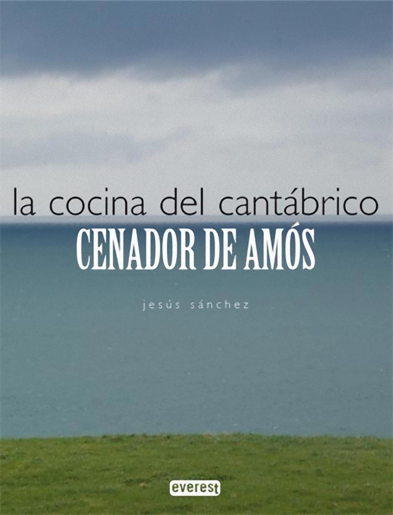 La cocina del Cantábrico: Cenador de Amós