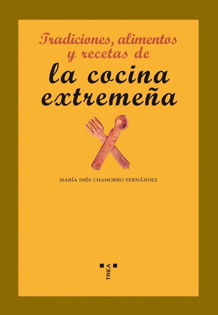 Libro Tradiciones, alimentos y recetas de la cocina extremeña