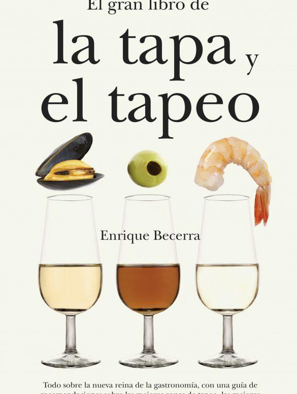El gran libro de la tapa y el tapeo de Enrique Becerra