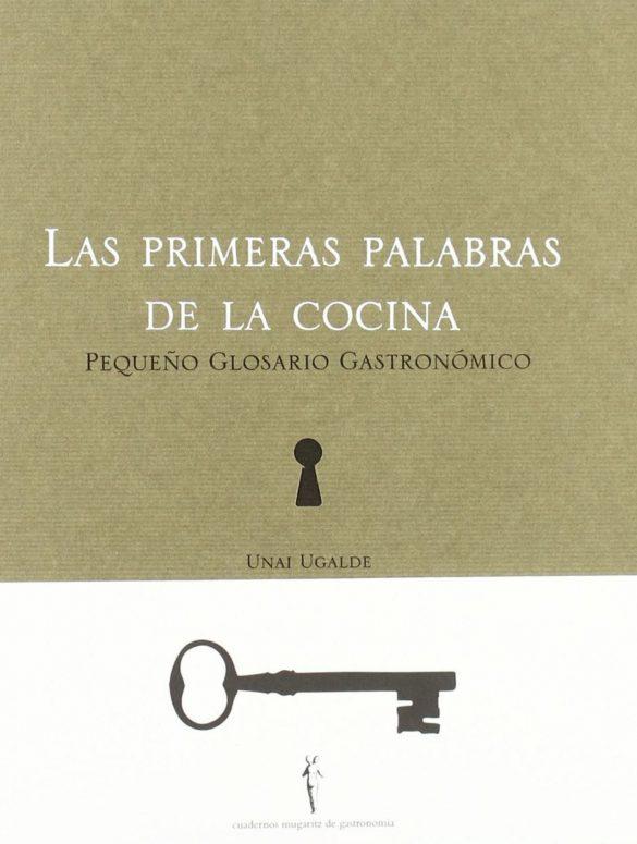 Cuadernos de Mugaritz: Las primeras palabras de la cocina