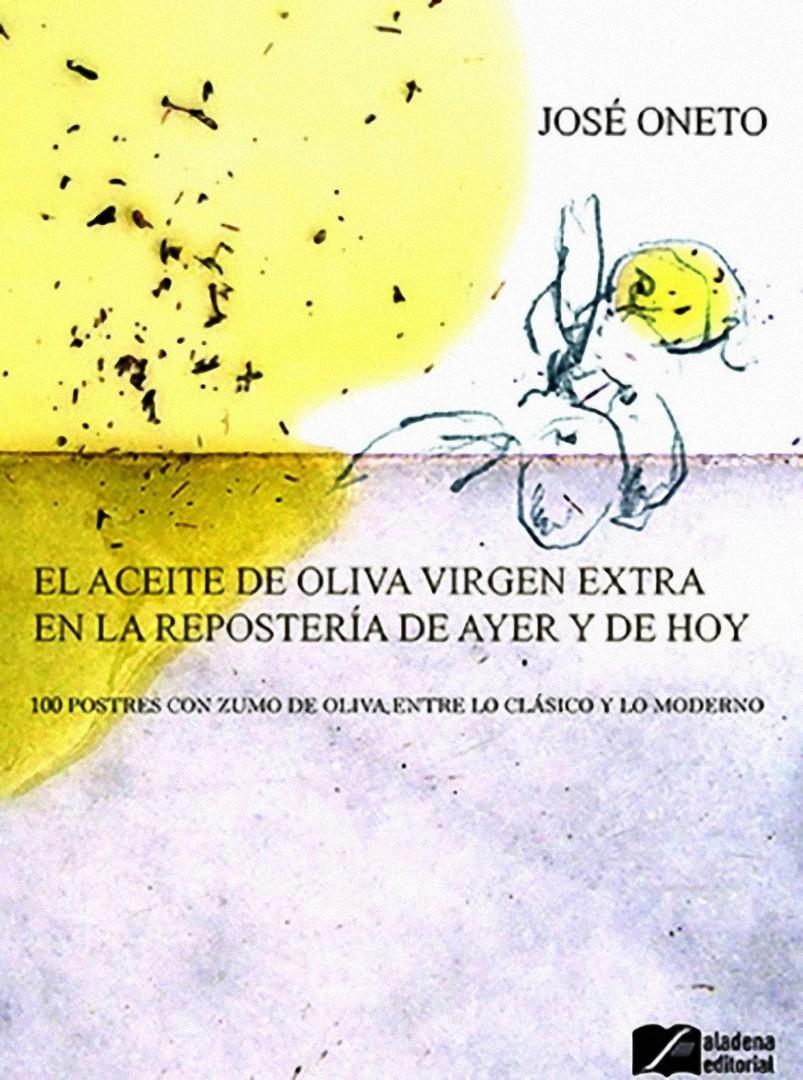 El aceite de oliva Virgen Extra en la repostería de ayer y de hoy