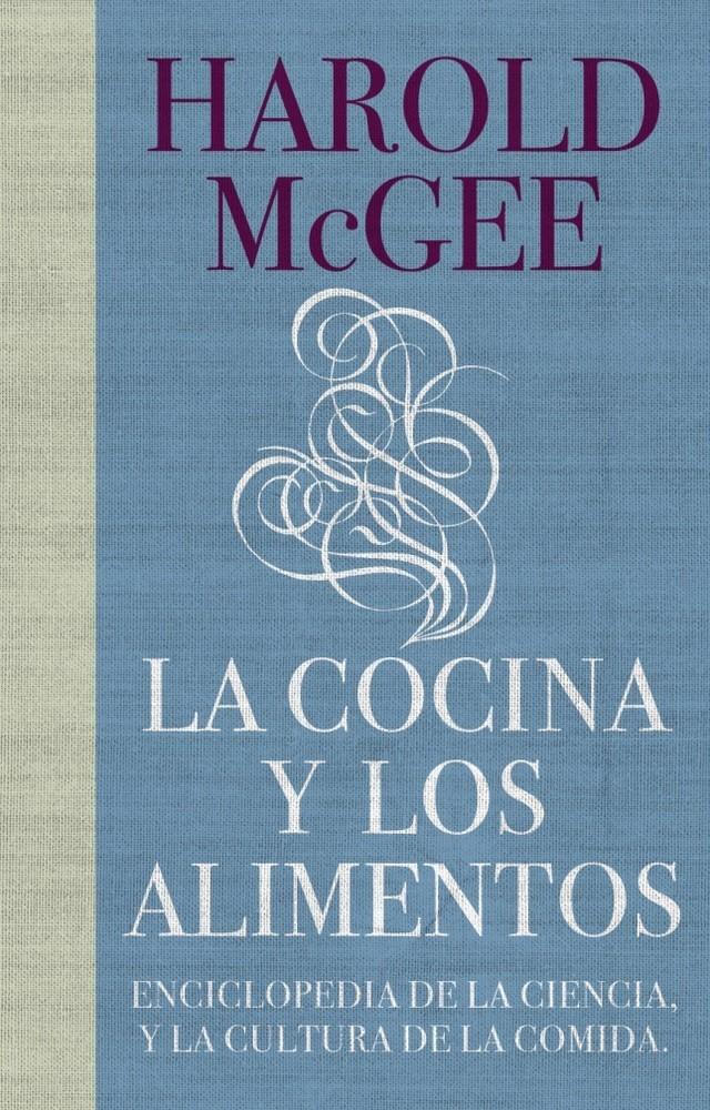 la cocina y los alimentos de harold mcgee la biblia de la