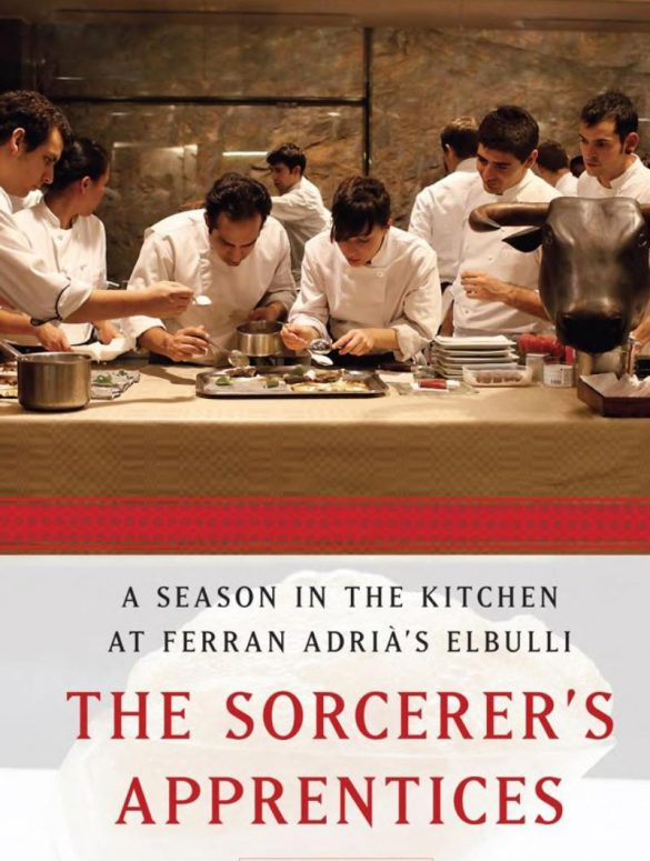 The Sorcerers Apprentices A Season in the Kitchen at Ferran Adria elbulli