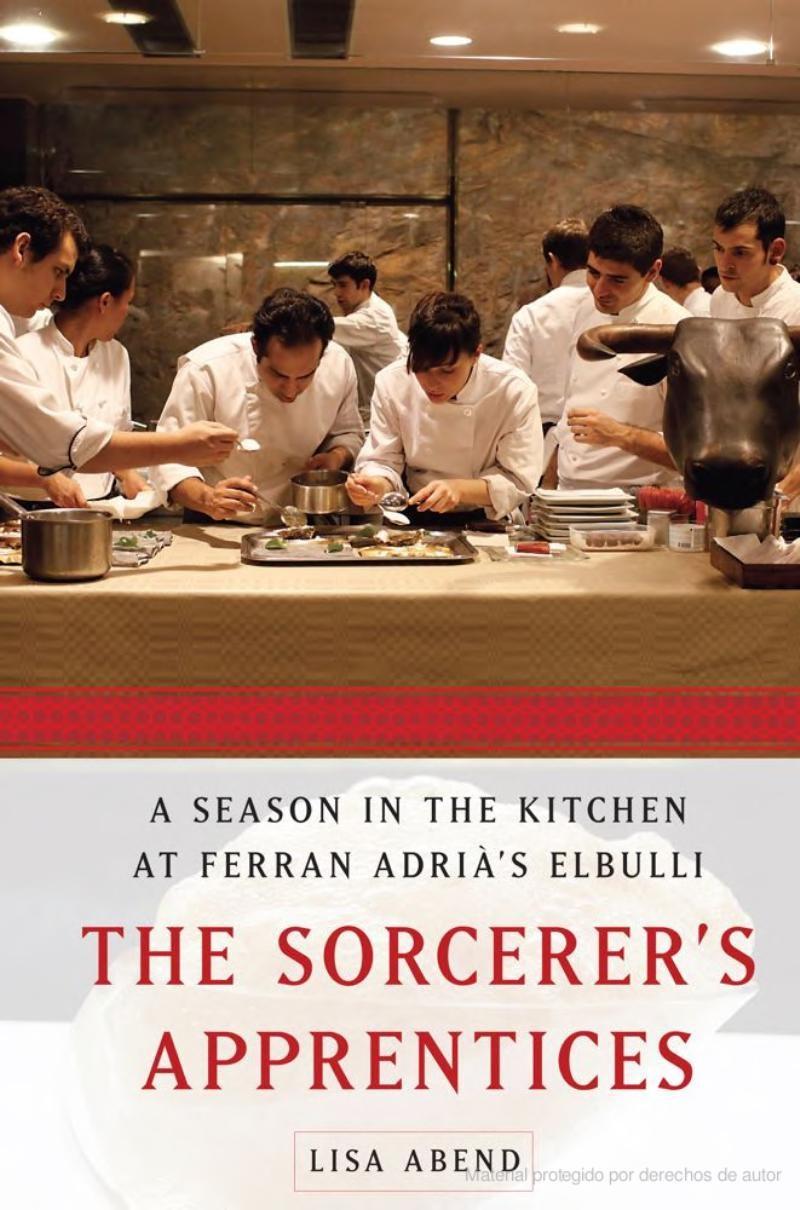 The Sorcerer's Apprentices: A Season in the Kitchen at Ferran Adria's Elbulli