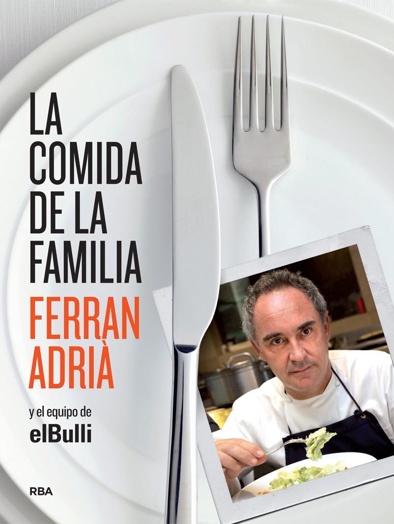 La comida de la familia de Ferrán Adrià