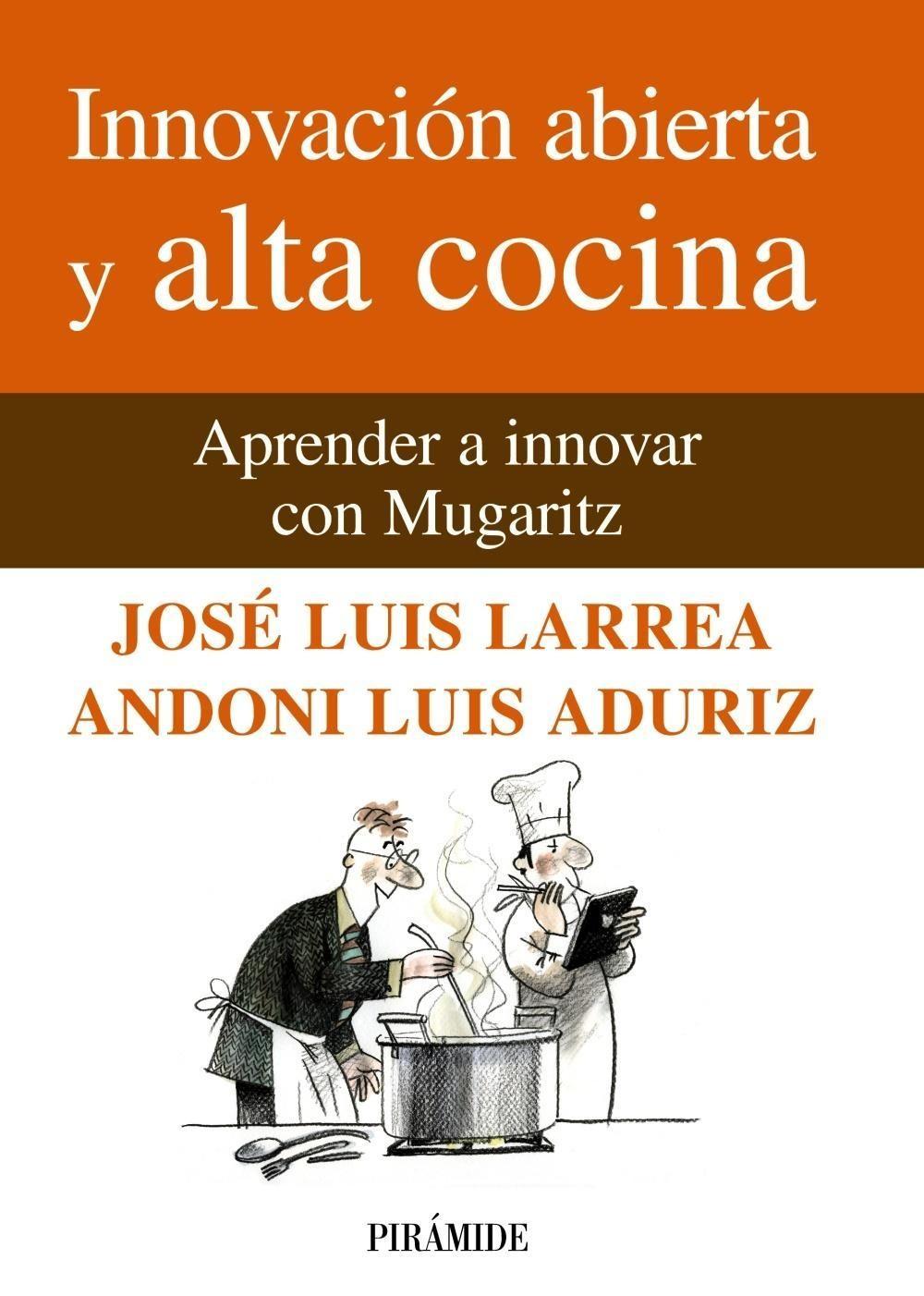 Innovación abierta y alta cocina: Aprender a innovar con Mugaritz