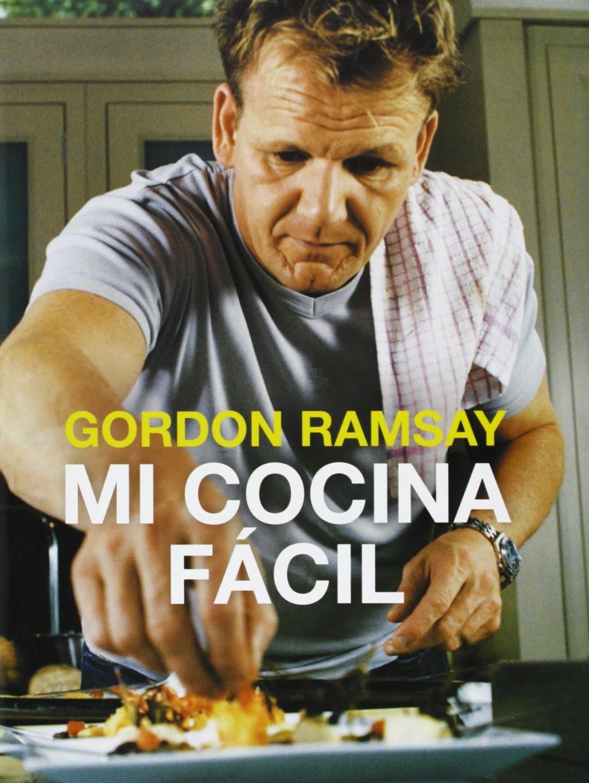 Mi Cocina F Cil Las Recetas De Gordon Ramsay