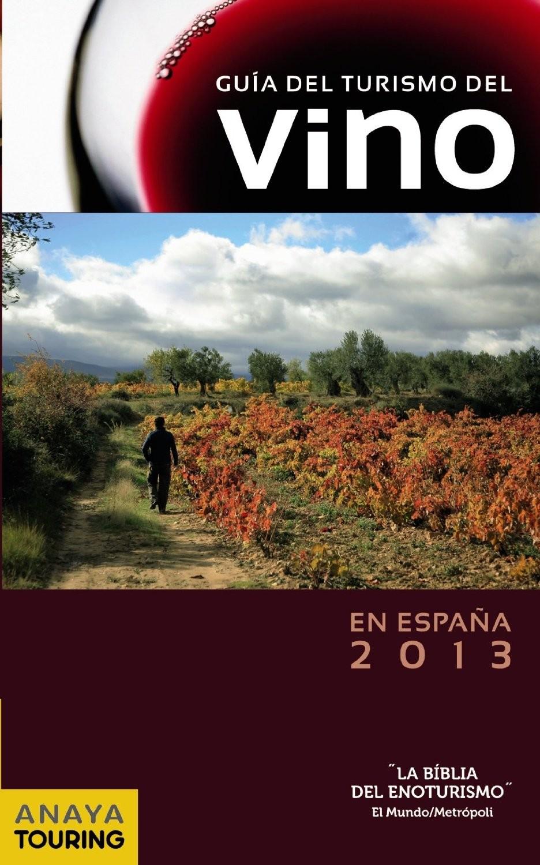 Guía del Turismo del Vino en España 2013