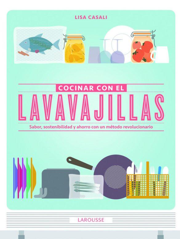 Cocinar con el lavavajillas - Lisa Casali