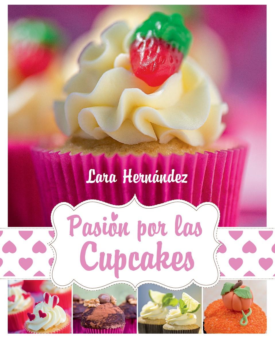 Pasión por las Cupcakes, recetas sencillas y sorprendentes