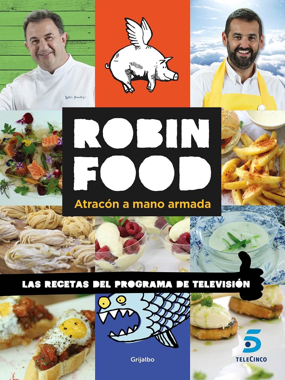 Robin Food: atracón a mano armada, libro de cocina