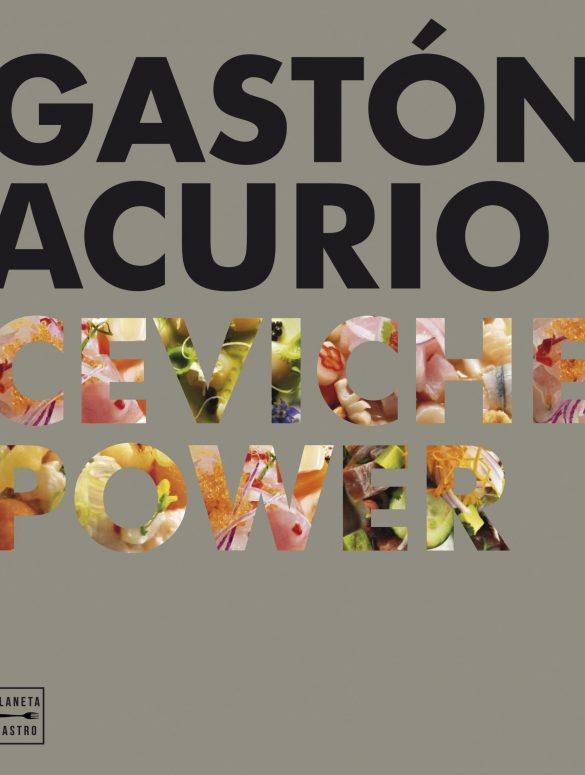 Ceviche Power, el nuevo libro de recetas de Gastón Acurio