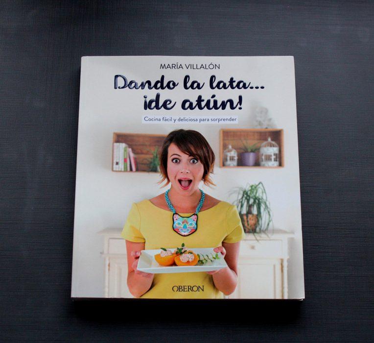 Dando la lata... ¡de atún!, el libro de recetas de Maria Villalón