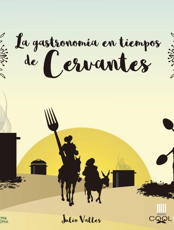 La gastronomia en tiempos de Cervantes