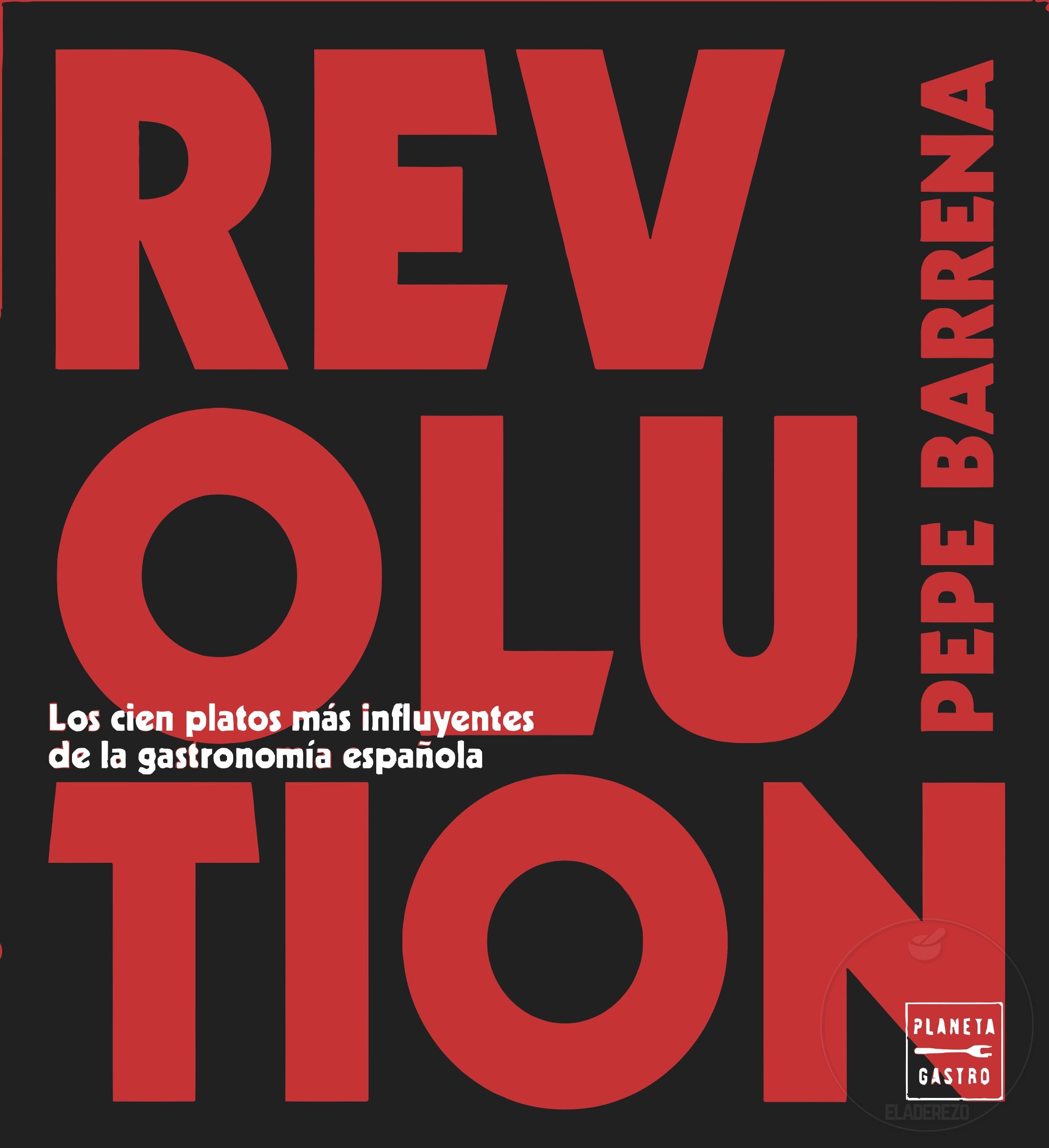 Revolution, 100 Platos inolvidables de la cocina española de vanguardia (6)