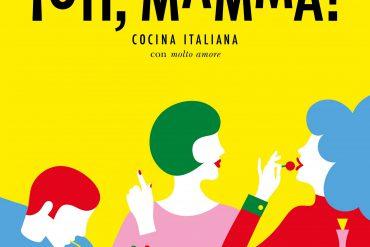 ¡Oh, mamma! Cocina italiana con mucho amor