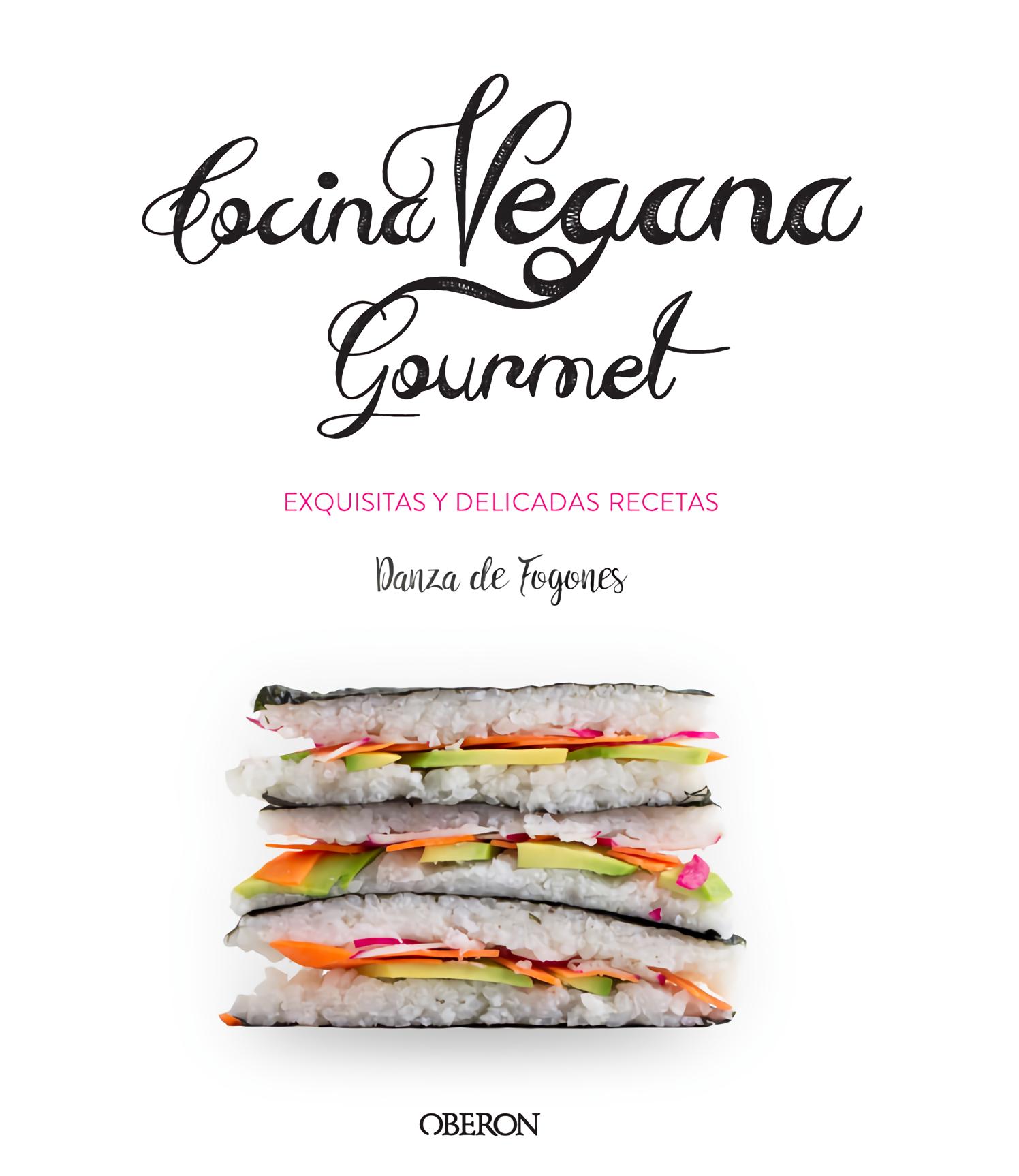 cocina vegana gourmet exquisitas y delicadas recetas