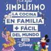 La cocina en familia más fácil del mundo con Disney - portada